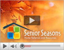 Watch the Senior Seasons Home referrals and Resources Video